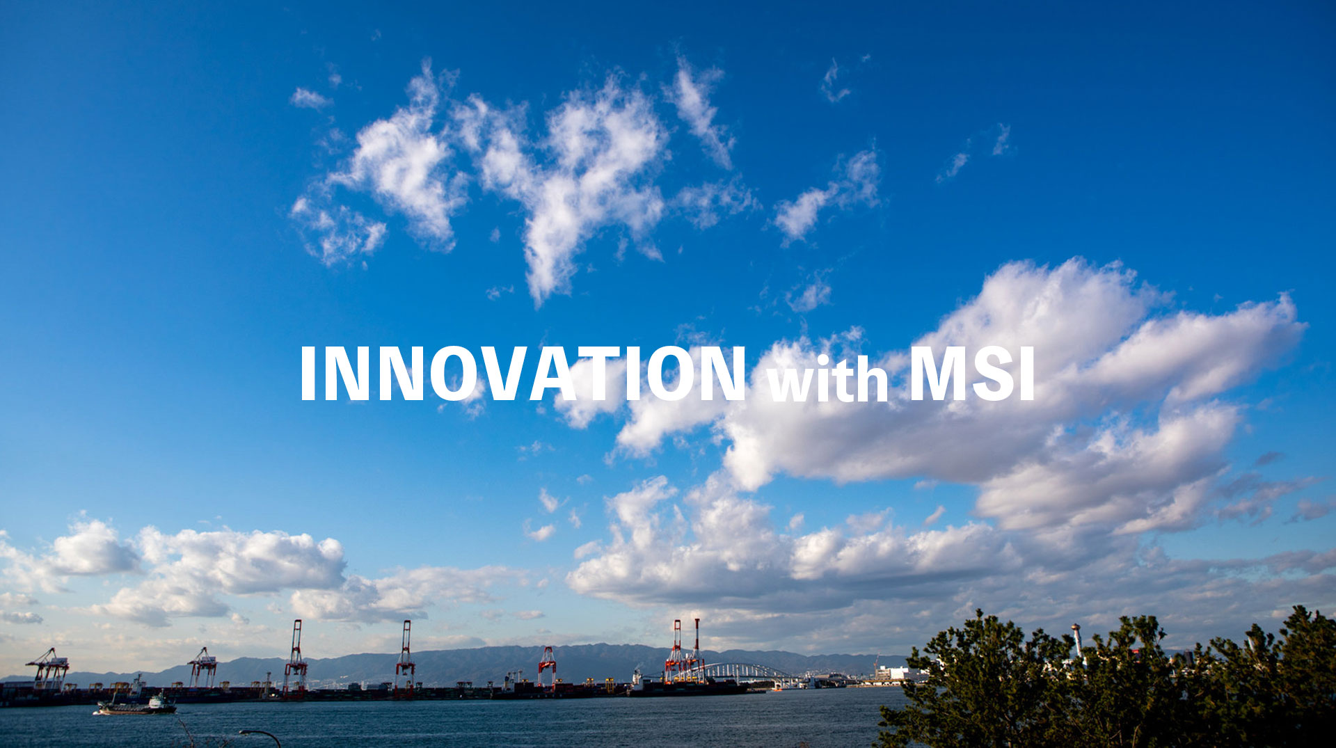 Innovation with MSI